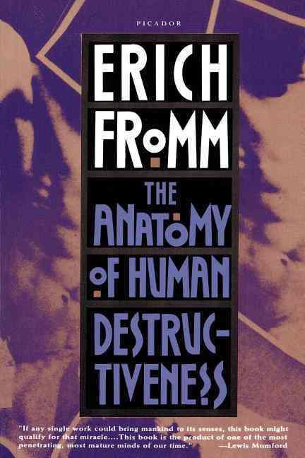 Anatomy of Human Destructiveness By Fromm, Erich