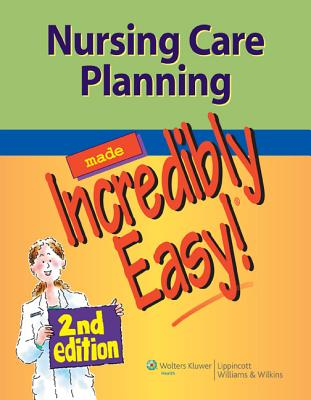 Nursing Care Planning Made Incredibly Easy! By Lippincott & Co. (EDT)